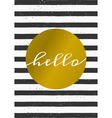 black and white stripes gold circle hello card vector image