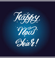 happy new year hand lettering custom handmade vector image