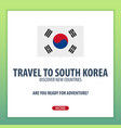 travel to south korea discover and explore new vector image