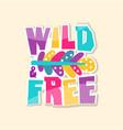 creative text wild free cute sticker in bright vector image