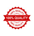 100 quality grunge rubber stamp on white vector image