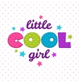 Little cool girl inscription vector image