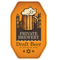 label for draft beer with beer glass and old town vector image