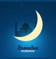 ramadan kareem ramadan mubarak greeting card vector image