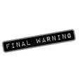 Final Warning rubber stamp vector image vector image