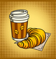 coffee and croissant pop art vector image