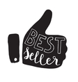 Best seller - quote in a tumb up vector image