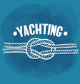 white lettering yachting knot vector image