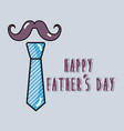 Father day card with mustache and tie decoration vector image