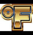 Golden Farenheit Symbol vector image