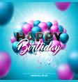 happy birthday design with balloon vector image