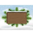wooden sign and pine branches vector image