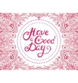 Have a Good Day 4 vector image
