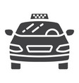 Taxi car glyph icon transport and automobile vector image