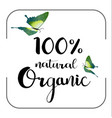 organic 100 natural card poster logos vector image