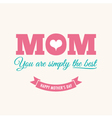 Mothers day card cream background with quote vector image
