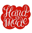 Hand made - lettering vector image vector image