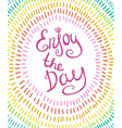 wreath with colorful rainbow strokes Enjoy the day vector image
