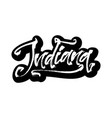 indiana sticker modern calligraphy hand vector image