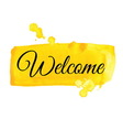 Welcome sign Watercolor vector image vector image