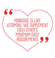 Funny love quote Marriage is like vitamins we vector image