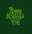Happy StPatrick Day Gothik Calligraphy Lettering vector image