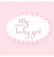 My sweet baby girl boy calligraphic inscription vector image