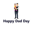 Dad with a small child vector image
