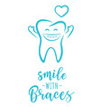 smile with braces motivation poster vector image