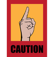 caution poster vector image vector image