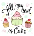 All you need is cake ink hand lettering and sweet vector image