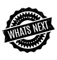 whats next rubber stamp vector image