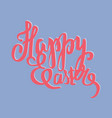 easter vintage card phrase happy easter vector image