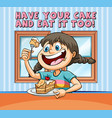 idiom poster for have your cake and eat it too vector image