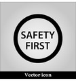 Black round safety first icon on grey background vector image