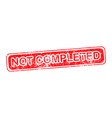 not completed red grunge rubber stamp vector image