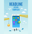 Construction smartphone software mobile app vector image
