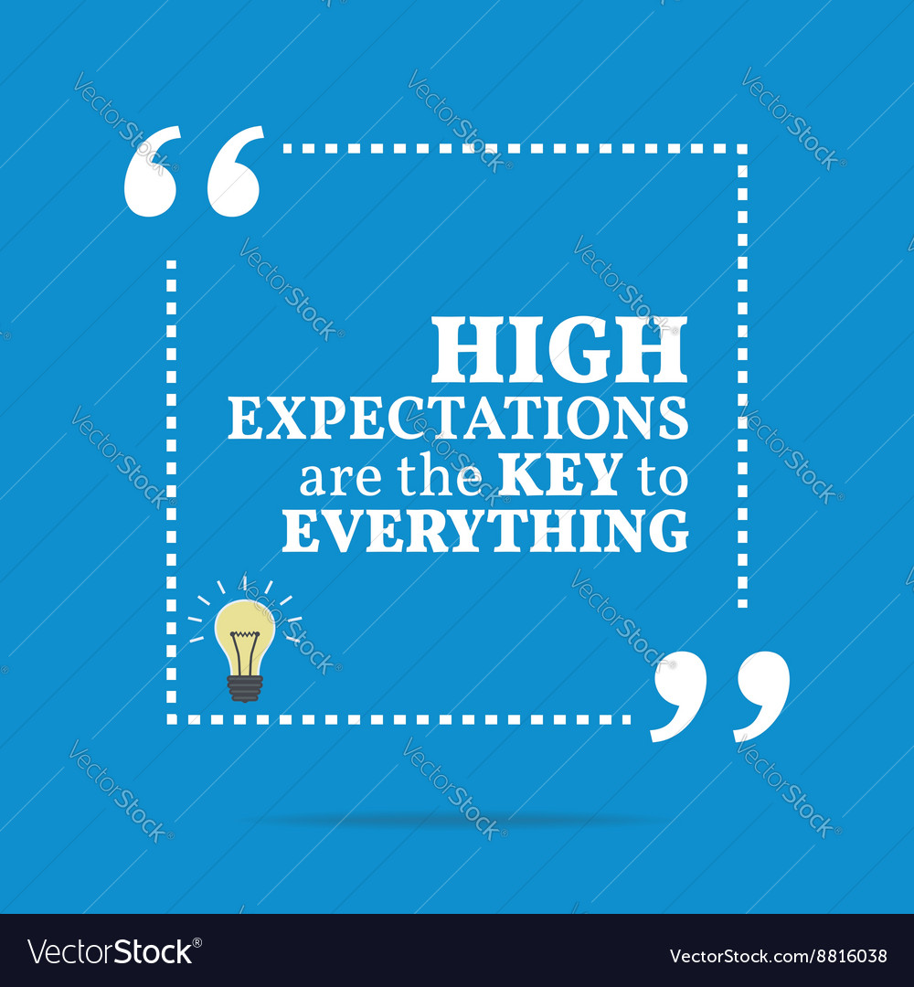 Inspirational motivational quote high expectations vector