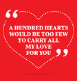 Inspirational love quote A hundred hearts would be vector image