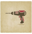 drill screwdriver symbol old background vector image
