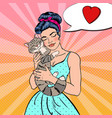 pop art young beautiful woman embracing cat vector image