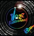 inscription jazz restaurant with sax on vinyl vector image