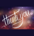 handwritten inscription thank you card on blurred vector image