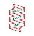 world traffic light day greeting emblem vector image