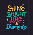 shine bright golden texture hand lettering modern vector image