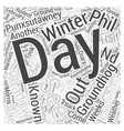 Groundhog Day Will Punxsutawney Phil See His vector image