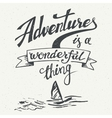 Adventures is a wonderful thing vintage poster vector image vector image