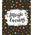 Festive card with stylish lettering Magic evening vector image