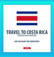 travel to costa rica discover and explore new vector image