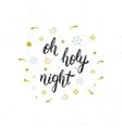 Oh holy night hand written modern brush lettering vector image